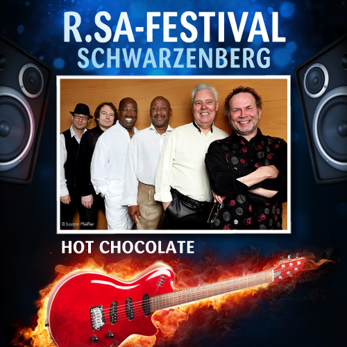 R.SA-Festival mit HOT CHOCOLATE!